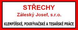 Střechy - Záleský Josef, s. r. o. Pokrývačské, klempířské a tesařské práce