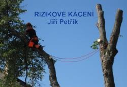 Rizikové kácení Jiří Petřík