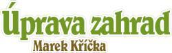 Marek Kříčka - Úpravy, údržba zahrad, zeleně