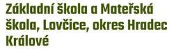 Základní škola a Mateřská škola, Lovčice, okres Hradec Králové