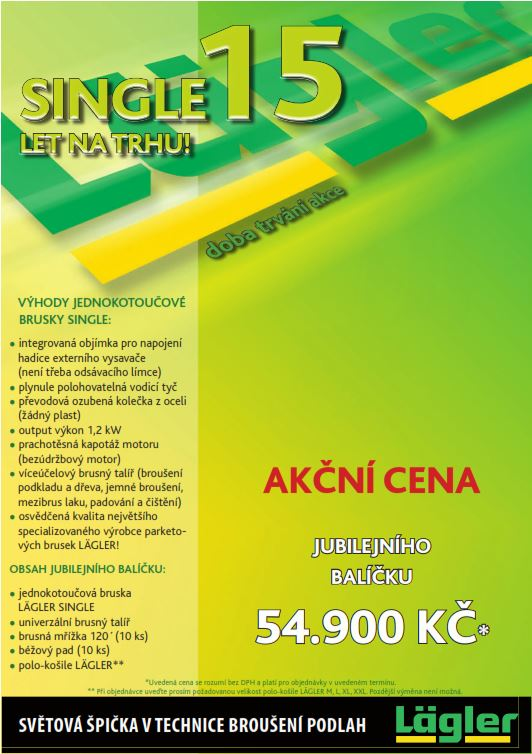 Jednokotoučová bruska LÄGLER SINGLE 15 let na trhu  - akční cena 54.900 Kč (bez DPH)