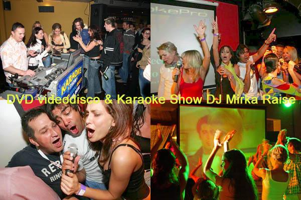 KARAOKE Show & DVD disko DJ Mirka Raise