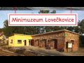 Minimuzeum Lovečkovice a Rozhledna Náčkovice - skvělý tip na výlet