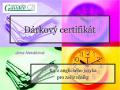 Dárkové certifikáty jazykových kurzů, České Budějovice.