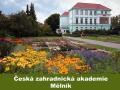 Česká zahradnická akademie Mělník - střední škola a vyšší odborná škola, příspěvková organiza