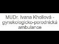 MUDr. Ivana Khollová - gynekologicko-porodnická ambulance