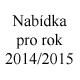 Nabídka pro rok 2014/2015