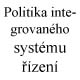 Politika integrovaného systému řízení, A-ROYAL Service s.r.o. Ostraha objektů a ochrana osob Praha